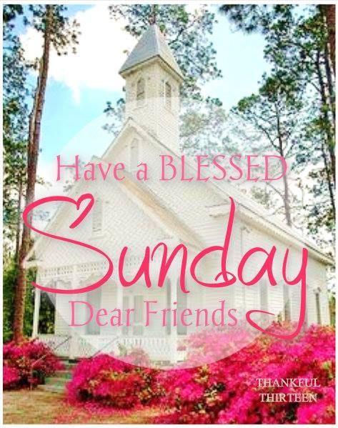 Have a blessed Sunday Dear Friends