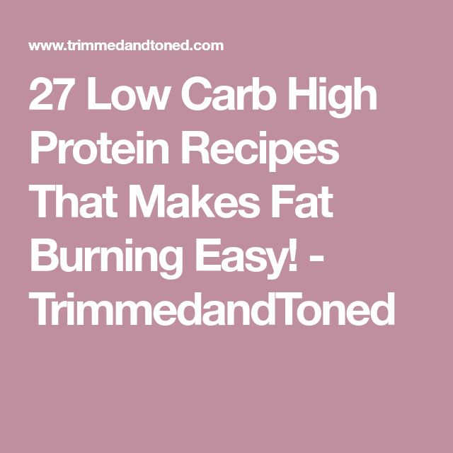 27 Low Carb High Protein Recipes That Makes Fat Burning Easy! - TrimmedandToned