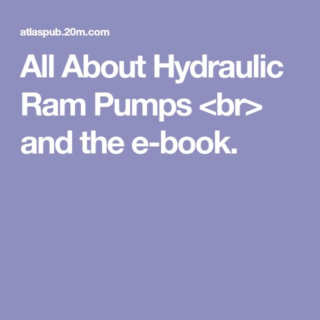All About Hydraulic Ram Pumps <br> and the e-book.
