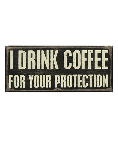 This 'I Drink Coffee' Box Sign is perfect! #zulilyfinds