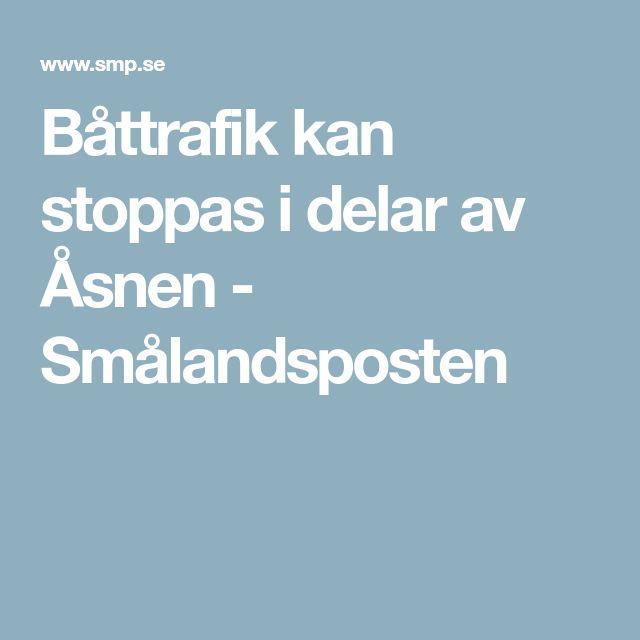 Båttrafik kan stoppas i delar av Åsnen - Smålandsposten