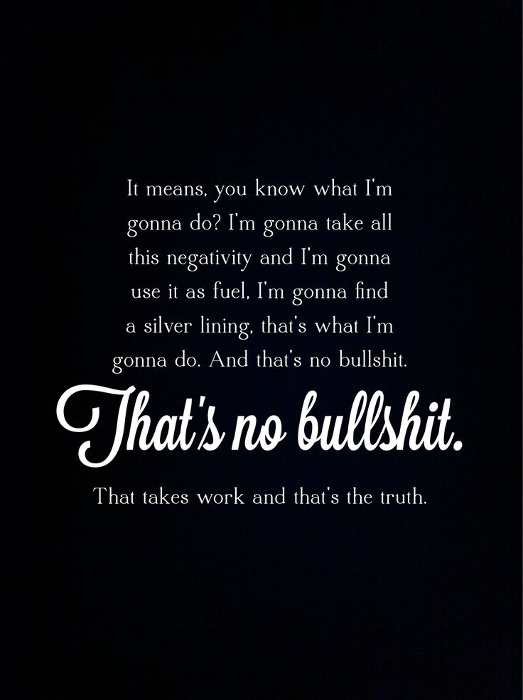 Silver linings playbook quote. I'm gonna take all this negativity and use it as fuel.