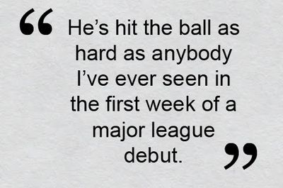 -- Bobby Valentine, on Will Middlebrooks' impressive start. Middlebrooks hit two home runs in Boston's win on May 7.