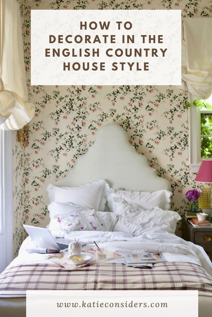 How To Decorate Your Home In The English Country House Style Katie Considers English Country House Style English Country House Interior Country House Colors