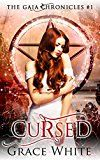 Cursed: A Reverse Harem Urban Fantasy Romance (The Gaia Chronicles Book 1) by Grace White (Author) #Kindle US #NewRelease #Teen #Young #Adult #eBook #ad