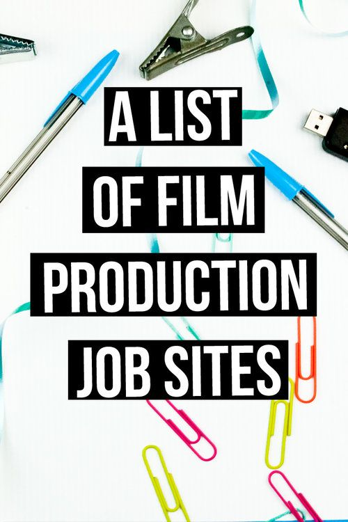 New and updated! A list of film production job sites | filmmakers | filmmaking | filmmaking tips