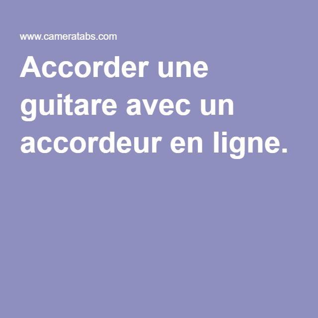 Accorder une guitare avec un accordeur en ligne.