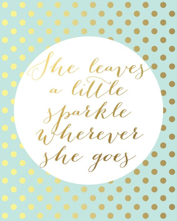 She leaves a little sparkle wherever she goes by StorybirdPrints
