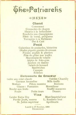 "Delmonico's, Madison Square, New York City, Patriarch's Ball Menu. The Patriarch's were 25 men, who made up the exclusive Gilded Age Society men's group. Their task was to each invite 4 gentleman and 5 ladies to comprise the list for invitation to The Patriarch's Balls. Included at the helm of The Patriarch's, was Gilded Age societies arbiter, Ward McAllister. Working in conjunction with Caroline Astor, ""The"" Mrs. Astor, they could then control who was accepted in the ""400"" society. {cwl}"