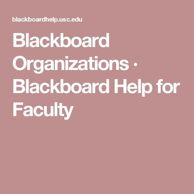 Blackboard Organizations · Blackboard Help for Faculty