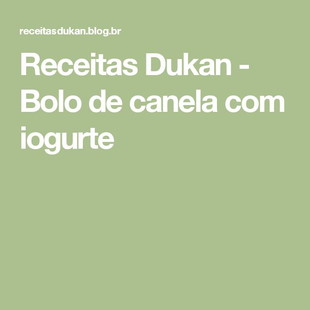 Receitas Dukan - Bolo de canela com iogurte