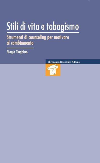 """""""Stili di vita e tabagismo - Strumenti di consueling per motivare al cambiamento"""" Biagio Tinghino   € 19,50"""