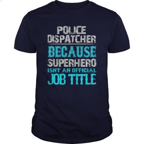 Police dispatcher Shirt #shirt #clothing. ORDER HERE => https://www.sunfrog.com/Jobs/Police-dispatcher-Shirt-Navy-Blue-Guys.html?60505