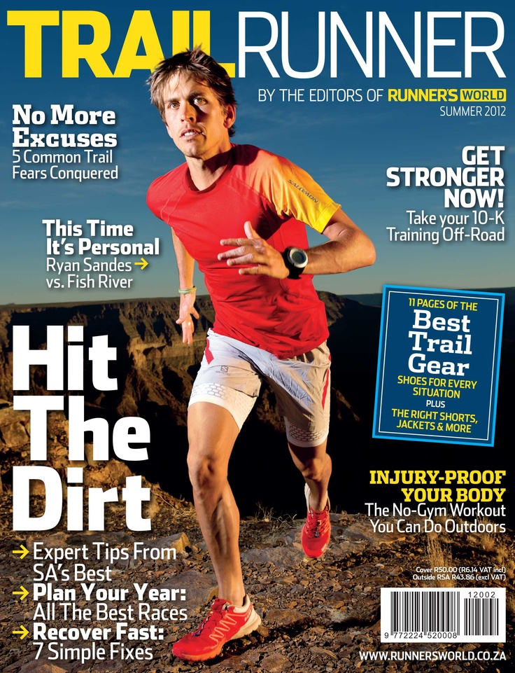 Trail Runner - by the editors of Runner's World - now available! Ryan Sandes discusses his Fish River Canyon adventure, we review the best trail gear and list the best trail running races in South Africa.