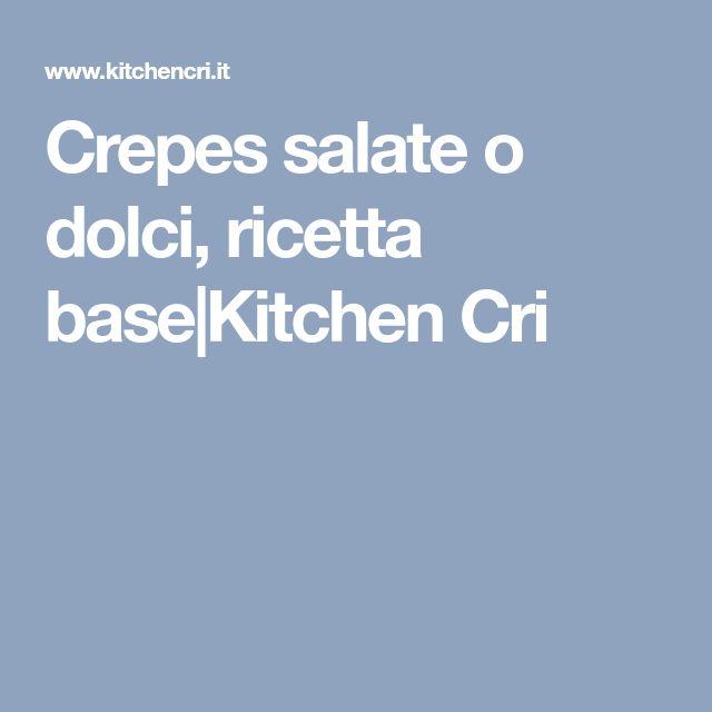 Crepes salate o dolci, ricetta base|Kitchen Cri