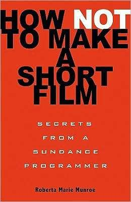 Master how to make short films! You'll learn 7 short film tips plus a free download from former Sundance Programmer Roberta Marie Monroe on short film ideas.