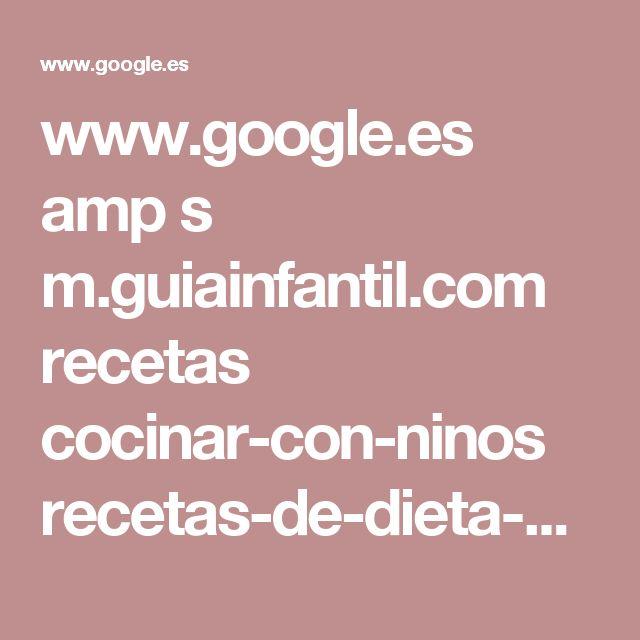 www.google.es amp s m.guiainfantil.com recetas cocinar-con-ninos recetas-de-dieta-blanda-para-ninos-y-bebes-enfermos amp