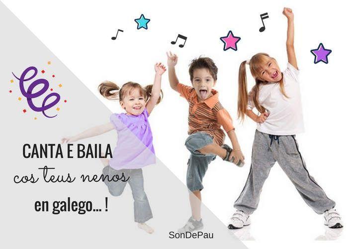 CANTA E BAILA cos teus nenos en galego…!