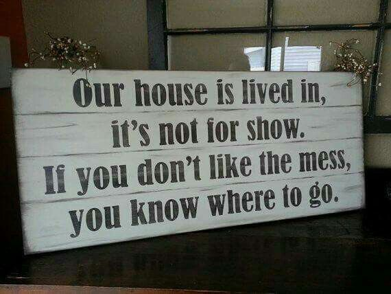 Messy house sign of a lived in home