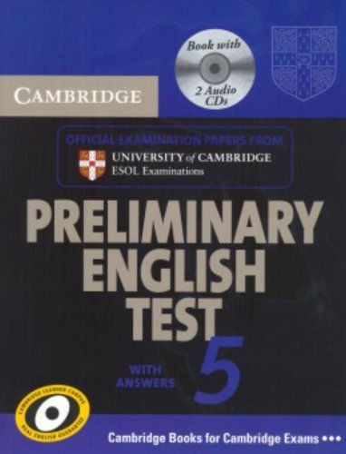 Cambridge Preliminary English Test 5. Cambridge University Press, 2010