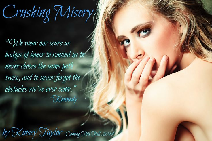 Crushing Misery Teaser by Author Kinsey Taylor