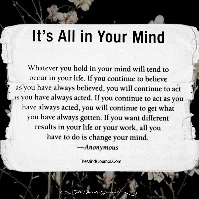 It' All In Your Mind - https://themindsjournal.com/it-all-in-your-mind/