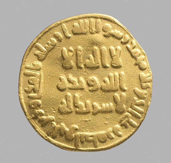 "Gold Dinar Syria ca. 699 AD. Abd al-Malik's gold reform in 696–97 resulted in totally new coin styles without figural imagery of any kind. Instead, coins like this one made during his reign feature the shahada (profession of the faith) in stately kufic script: ""There is no god but God, and Muhammad is the messenger of God.""  Related"