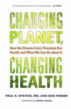 29 best our earth global warming climate change environmental catalog changing planet changing health how the climate crisis threatens our health and what we can do about it paul r epstein and d fandeluxe Images