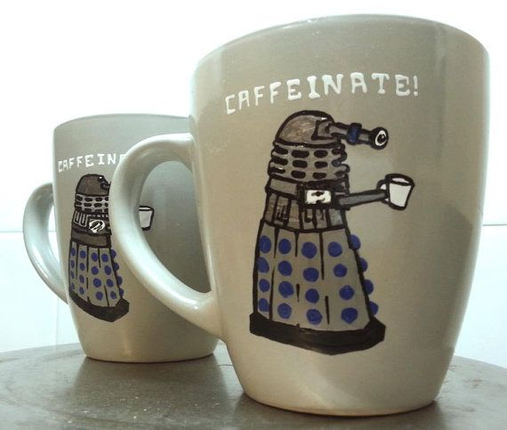 """Dr Who Dalek Cup - """"Caffeinate""""  I know a few people who need this mug in the morning."""