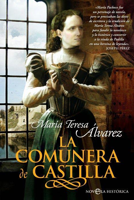 """""""La Comunera de Castilla"""": de María Teresa Álvarez. La Bitácora de Jenri: Libros que recomiendo"""