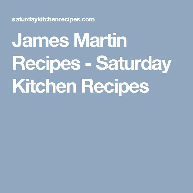 James Martin Recipes - Saturday Kitchen Recipes