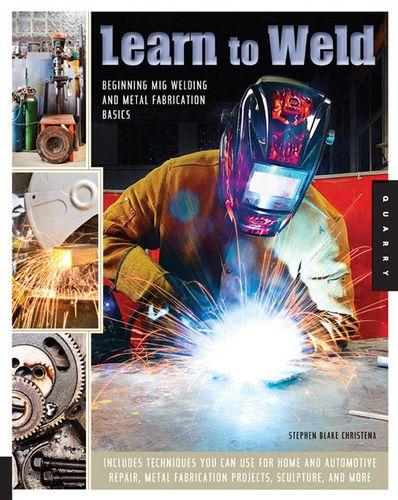 Learn to Weld * beginner MIG welding book