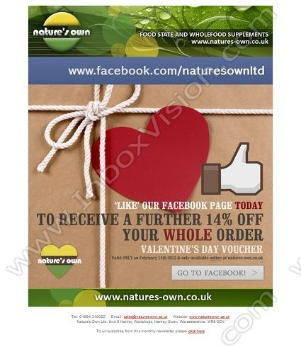 Company: Nature's Own   Subject: [Naturesown] Your Valentine's gift from Nature's Own!         INBOXVISION, a global email gallery/database of 1.5 million B2C and B2B promotional email/newsletter templates, provides email design ideas and email marketing intelligence. www.inboxvision.c... #EmailMarketing  #DigitalMarketing  #EmailDesign  #EmailTemplate  #InboxVision  #SocialMedia  #EmailNewsletters