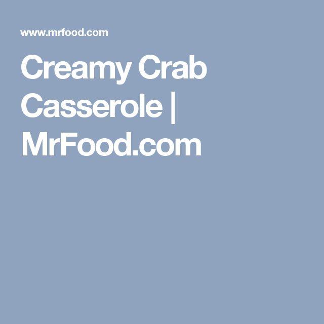 Creamy Crab Casserole | MrFood.com