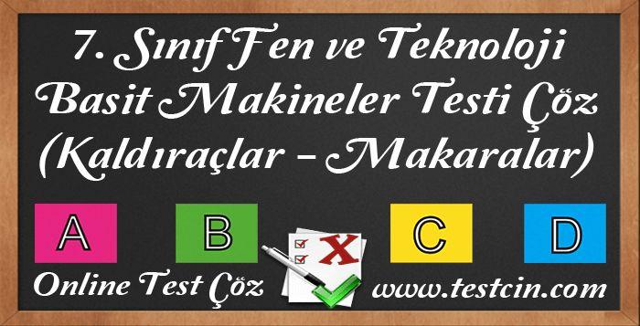 7. Sınıf Fen ve Teknoloji Basit Makineler Testi Çöz (Kaldıraçlar - Makaralar) - 2. Ünite 11 Soruluk 7. Sınıf Fen ve Teknoloji Basit Makineler Testi Çöz