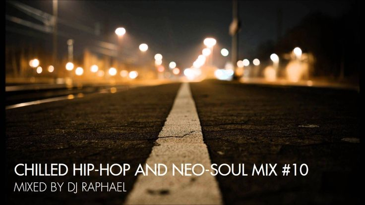 CHILLED HIP-HOP AND NEO-SOUL MIX #10