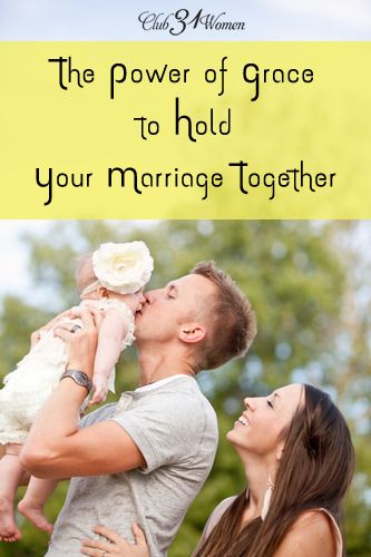 How do you build a lasting marriage? Here are 5 ways grace has the power to keep you together-  through both good times and hard times.The Power of Grace to Hold Your Marriage Together - Club 31 Women