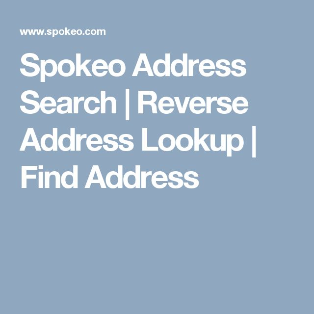 Spokeo Address Search | Reverse Address Lookup | Find Address