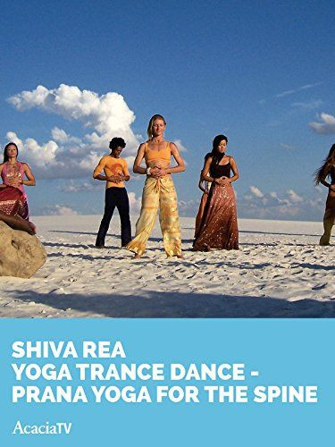 Shiva Rea Yoga Trance Dance Prana Yoga for the Spine