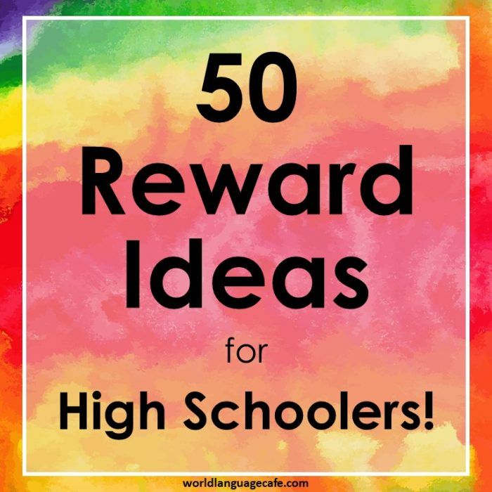 The Ultimate List of Rewards for High School Students!