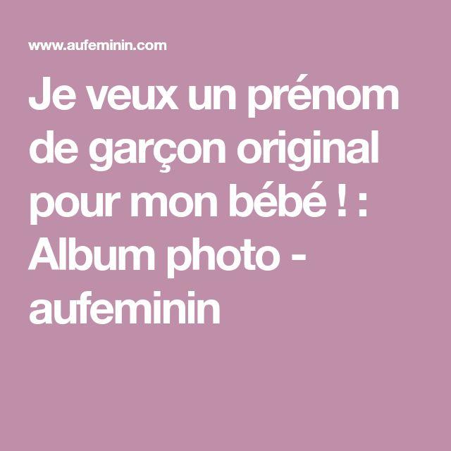 Je veux un prénom de garçon original pour mon bébé ! : Album photo - aufeminin