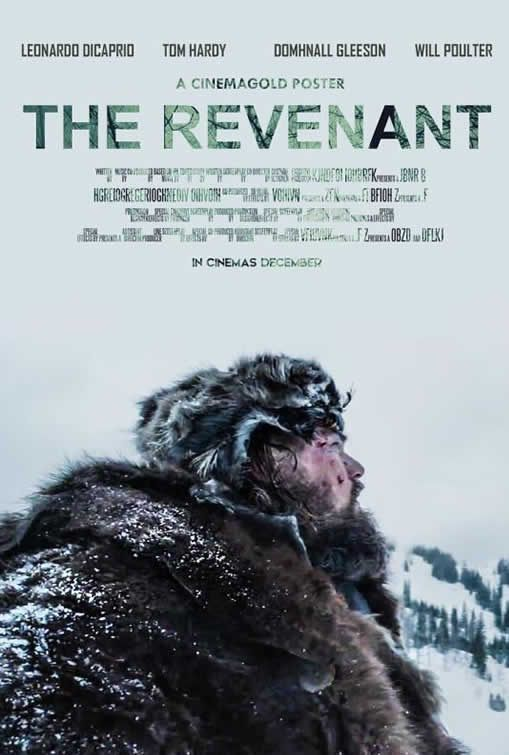 The Revenant. Academy Awards 2016 Nominee. The Revenant is an upcoming 2015 American biographical western thriller drama film directed by Alejandro G. Iñárritu. The screenplay by Mark L. Smith and Iñárritu is based on Michael Punke's 2002 novel of the same name, which was inspired by the life of frontiersman Hugh Glass. The film stars Leonardo DiCaprio, Tom Hardy, Will Poulter, and Domhnall Gleeson.