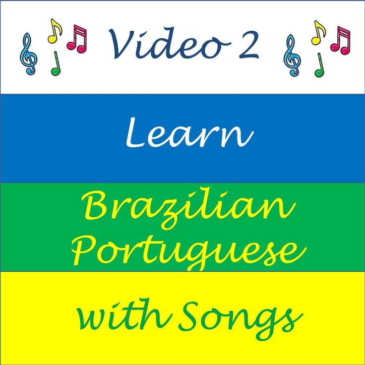 Learn Brazilian Portuguese with Songs - Video 2  ©Street Smart Brazil