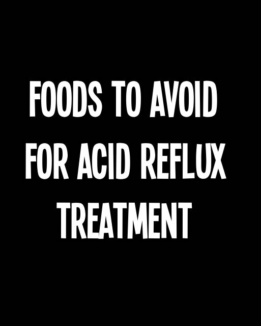 Foods to Avoid for Acid Reflux Treatment --- Lifestyle and diet change offers a cure for a longer term and could be a permanent solution for this digestive problem. Acid reflux is a digestive condition and the type of food that you eat will definitely affect your digestive problem. There are foods to avoid for acid reflux and it is important that you should know about it. #heartburn #acidreflux #digestiveproblems