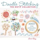 Doodle Stitching: The Motif Collection: 400+ Easy Embroidery Designs (Paperback)By Aimée Ray