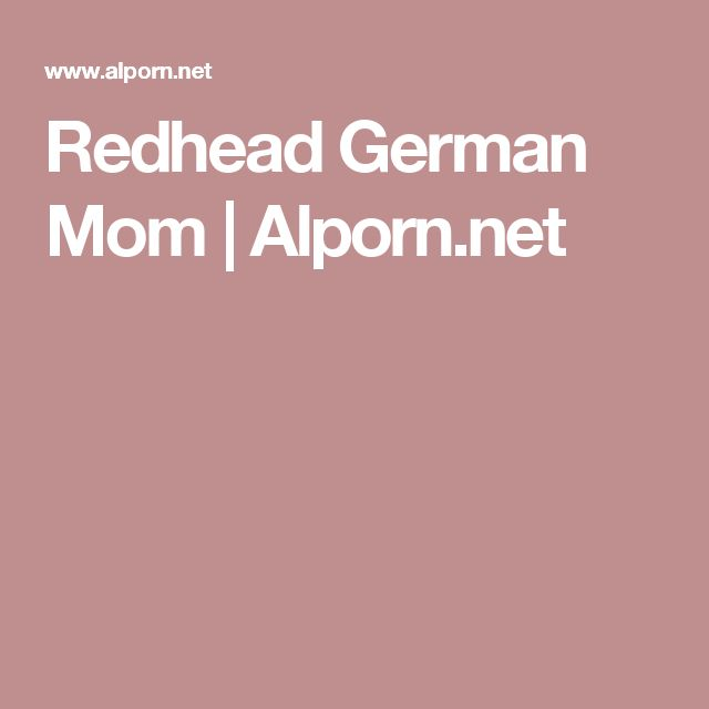 Redhead German Mom | Alporn.net