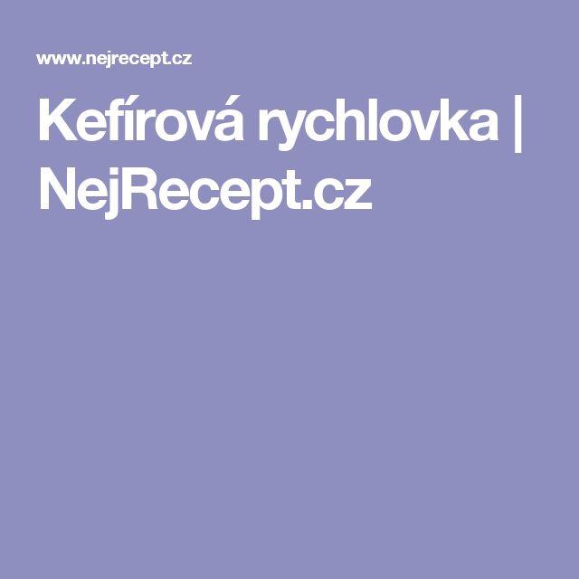 Kefírová rychlovka | NejRecept.cz