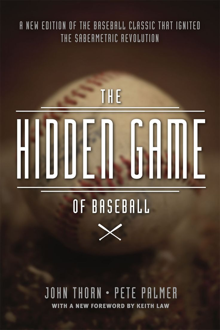 The Hidden Game Of Baseball: A Revolutionary Approach To Baseball And Its  Statistics, Thorn