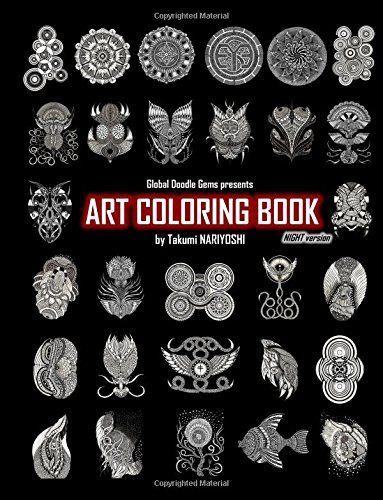 Art Coloring Book Night version: Global Doodle Gems presents Art Coloring Book by Takumi Nariyoshi night version by Global Doodle Gems http://www.amazon.com/dp/8793385242/ref=cm_sw_r_pi_dp_4p8cxb0WW261G