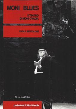 Moni Blues - Il teatro di Moni Ovadia :: Paola Bertolone :: Ed. Universitalia